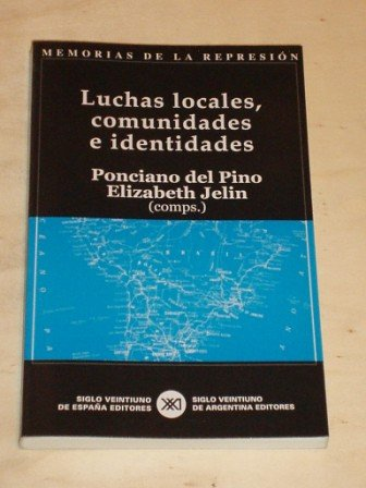 MEMORIAS DE LA REPRESIÓN 6 - LUCHAS LOCALES, COMUNIDADES E IDENTIDADES