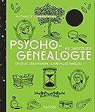 Psychogénéalogie au quotidien - Envie de compendre votre passé familial ?