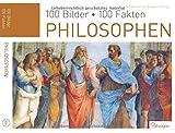 Philosophen: 100 Bilder, 100 Fakten