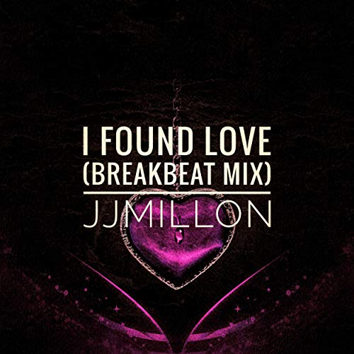 I Found Love (Breakbeat Mix)