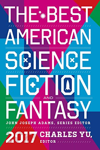 The Best American Science Fiction and Fantasy 2017 (The Best American Series ) (English Edition)