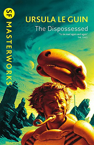 The Dispossessed (S.F. MASTERWORKS) por Ursula K. Le Guin