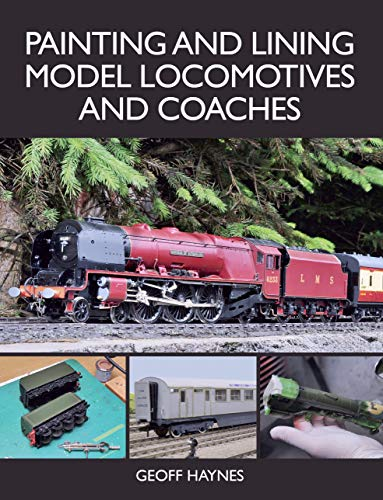 Painting and Lining Model Locomotives and Coaches (English Edition)