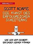 Die Kunst des erfolgreichen Scheiterns: Was wir vom Dilbert-Erfinder lernen können