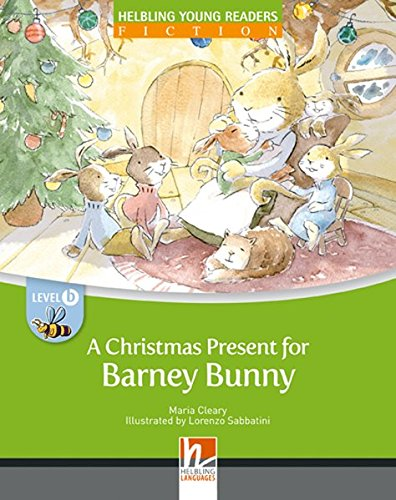 A Christmas present for Barney Bunny. Big book. Level B. Young readers (Helbling Young Readers)