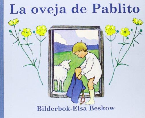 La oveja de Pablito/ Pablito's Sheep por Bilderbok-Elsa Beskow