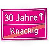 DankeDir! 30 Jahre (Knackig) Kunststoff Schild - Ortssschild, Geschenk 30. Geburtstag Bester Freund/Freundin, Geschenkidee Geburtstagsgeschenk 30ten Geschenk 30er Geburtstagsparty