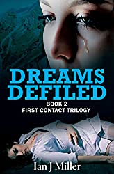 Dreams Defiled: Book Two of the First Contact Trilogy