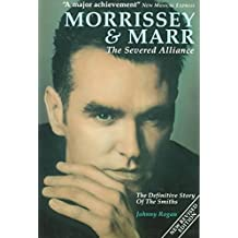 [Morrissey and Marr: The Severed Alliance] (By: Johnny Rogan) [published: June, 1997]
