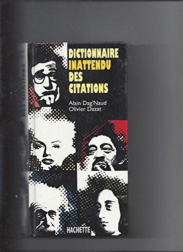 Dictionnaire inattendu des citations par Alain Dag'Naud, Olivier Dazat