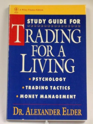 [(Trading for a Living: Psychology, Trading Tactics, Money Management)] [ By (author) Alexander Elder ] [May, 1993]