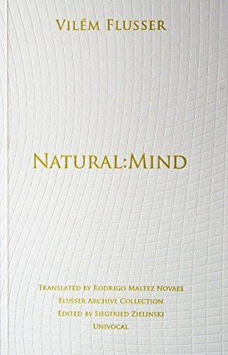 Natural: Mind (Univocal) by Vilem Flusser (2013-09-01)