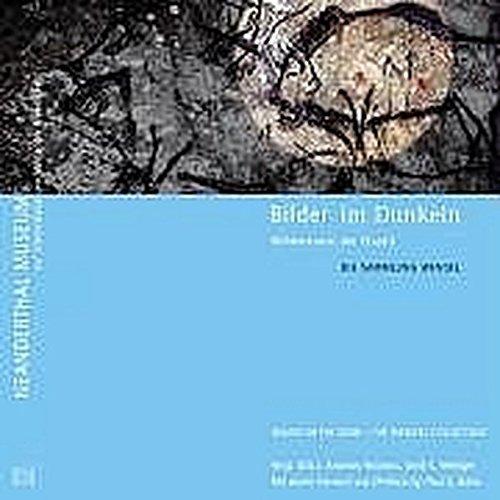 Bilder im Dunkeln. CD-ROM für Windows 98/2000/XP. Höhlenkunst der Eiszeit. Die Sammlung Wendel