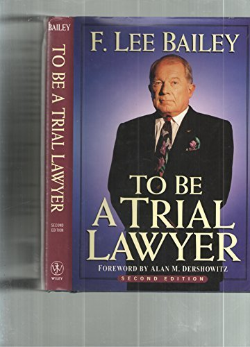 To be A Trial Lawyer 2ed (Custom Ed)