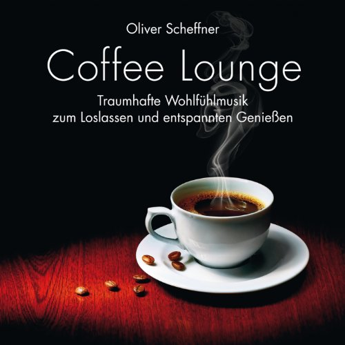 Coffee Lounge: Traumhafte Wohlfühlmusik
