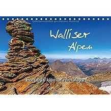 Walliser Alpen – Europas »kleiner« HimalayaCH-Version (Tischkalender 2018 DIN A5 quer): Warum in die Ferne schweifen … (Monatskalender, 14 Seiten ) (CALVENDO Natur)