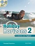 Holiday horizons. In vacanza con l'inglese. Per le Scuole superiori! Con CD Audio: 2