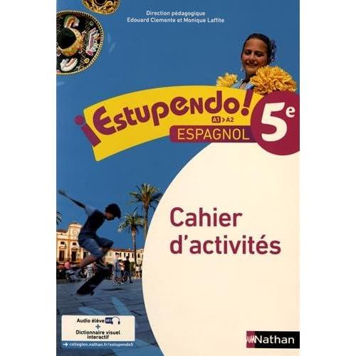 Espagnol 5e Estupendo ! : Cahier d'activités