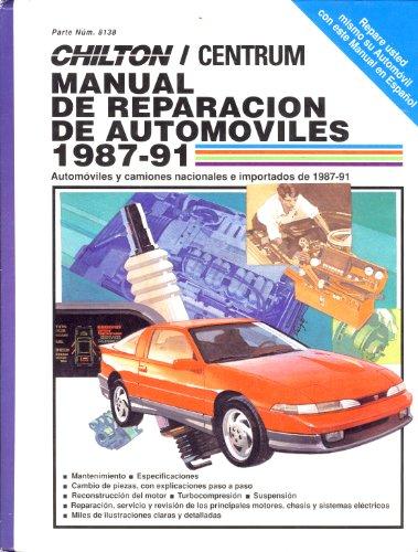 Chilton's Manual 1987-1991 De Reparacion Y Mantenimiento: Automoviles Y Camiones (CHILTON'S AUTO REPAIR MANUAL SPANISH EDITION) por Lawrence Braun