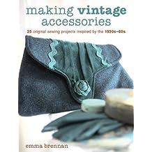 Making Vintage Accessories by Emma Brennan (2009) Paperback