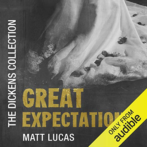 Great Expectations: The Dickens Collection: An Audible Exclusive Series