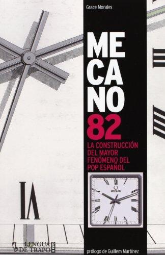 Descargar Libro Mecano 82. La Construcción Del Mayor Fenómeno Del Pop Español (Cara B) de Grace Morales