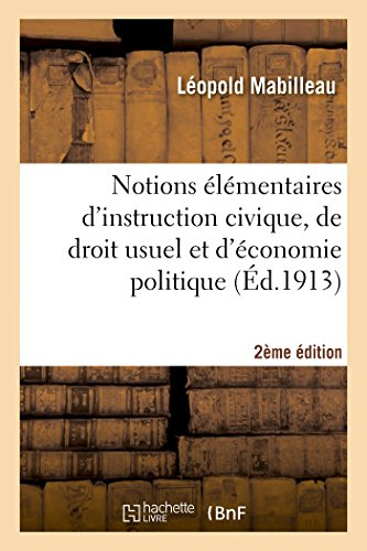 Notions élémentaires d'instruction civique, de droit usuel et d'économie politique 2e édition: enseignement primaire supérieur