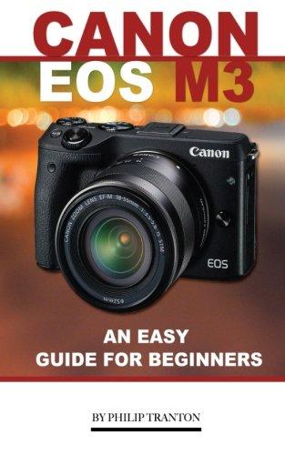 Preisvergleich Produktbild Canon EOS M3: An Easy Guide for Beginners
