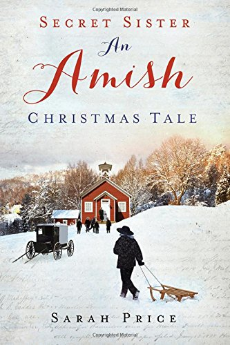 Secret Sister An Amish Christmas Tale