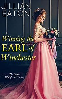 Winning the Earl of Winchester (Secret Wallflower Society Book 1) by [Eaton, Jillian]