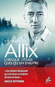 Lorsque j'étais quelqu'un d'autre par Stéphane Allix