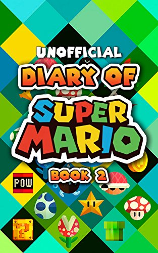 Diary of Super Mario – Book 2: Goal Pole Ahead (An Unofficial Nintendo Book) (English Edition)
