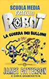 Best James Patterson Robots - La guerra dei bulloni. Fratello robot Review