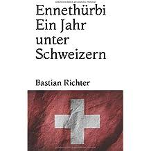 Ennethürbi - Ein Jahr unter Schweizern