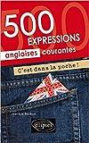 500 expressions anglaises courantes c est dans la poche de jean luc bordron 20 janvier 2015