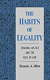 The Habits of Legality: Criminal Justice and the Rule of Law (Studies in Crime and Public Policy)
