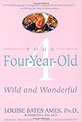Your Four-Year-Old: Wild and Wonderful by Louise Bates Ames (1989-11-01)