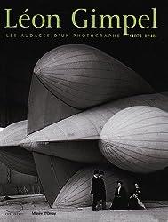 Léon Gimpel : Les audaces d'un photographe (1873-1948)