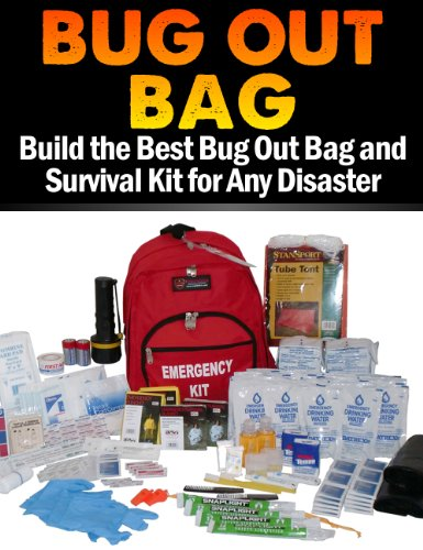 Bug Out Bag: Build the Best Bug Out Bag and Survival Kit for Any Disaster (English Edition)