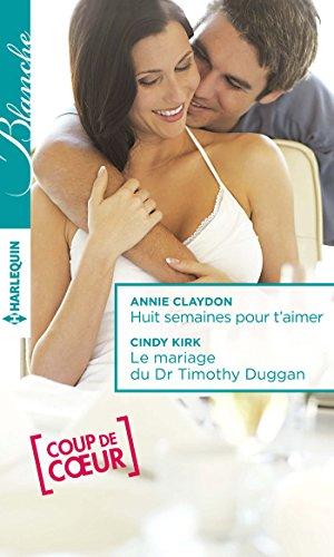 Lire en ligne Huit semaines pour t'aimer - Le mariage du Dr Timothy Duggan (Blanche) pdf