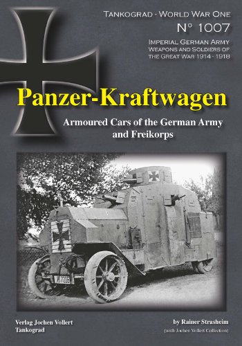 Panzer-Kraftwagen: Armoured Cars of the German Army and Freikorps (Tankograd World War One Special)