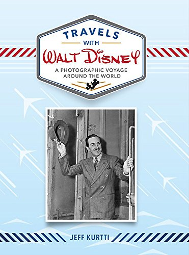 Travels With Walt Disney: A Photographic Voyage Around the World (Disney Editions Deluxe) por Jeff Kurtti