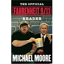 The Official Fahrenheit 9/11 Reader by Michael Moore (2004-10-05)