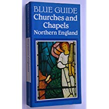 Churches and Chapels: Northern England (Blue Guides)