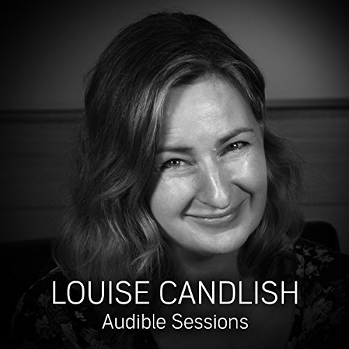 FREE: Audible Sessions with Louise Candlish: Exclusive interview - Robin Morgan - Original recording