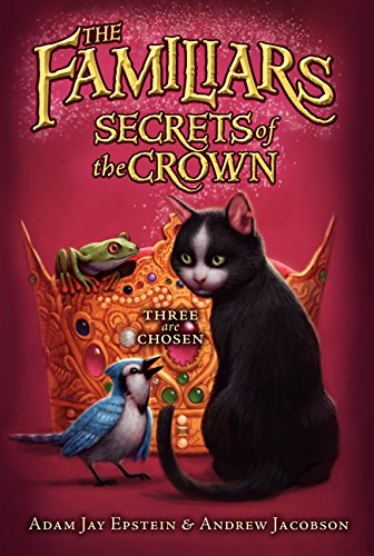 Secrets of the Crown (Familiars, Band 2)
