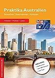 Praktika Australien: Bewerben, Unternehmen, Adressen (Jobs, Praktika, Studium 55)
