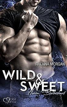 Haven Brotherhood: Wild & Sweet von [Morgan, Rhenna]