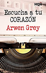Escucha a tu corazón par Arwen Grey