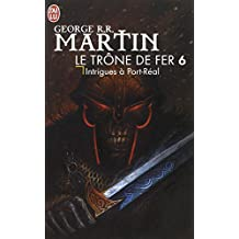 Le trône de fer, tome 6 : Intrigues à Port-Réal